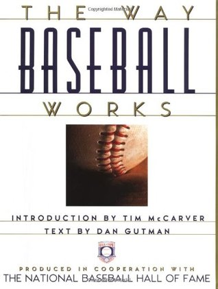 The Way Baseball Works by Dan Gutman