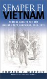 Semper Fi-Vietnam: From Da Nang to the DMZ: Marine Corps Campaigns, 1965-1975