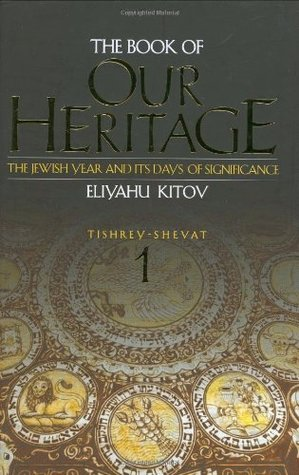 The Book of Our Heritage: The Jewish Year and Its Days of Significance