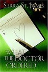 What the Doctor Ordered by Sierra St. James