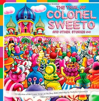 The Trial of Colonel Sweeto and Other Stories by Nicholas Gurewitch