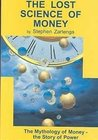 The Lost Science of Money by Stephen A. Zarlenga