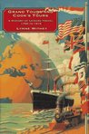 Grand Tours and Cooks' Tours: A History of Leisure Travel: 1750-1915