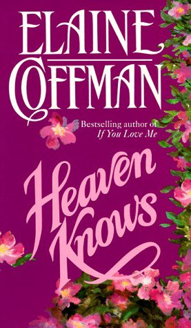 Heaven Knows by Elaine Coffman