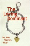 The Loving Dominant by John  Warren