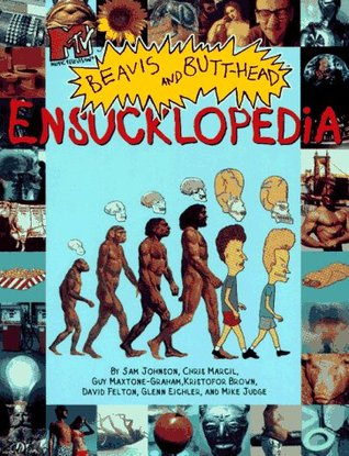 Beavis and Butthead Ensucklopedia by Mike Judge