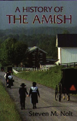 History of the Amish by Steven M. Nolt