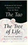 The Tao & the Tree of Life: Alchemical & Sexual Mysteries of the East & West