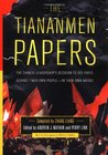 The Tiananmen Papers : The Chinese Leadership's Decision to Use Force Against Their Own People - In Their Own Words
