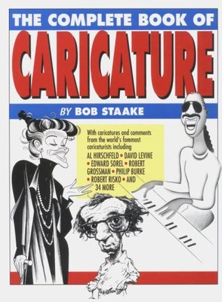 The Complete Book of Caricature by Bob Staake