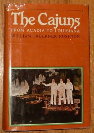 The Cajuns: From Acadia to Louisiana