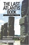 The Last Atlantis Book You'll Ever Have to Read!: The Atlantis-Mexico-India