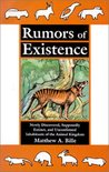 Rumors of Existence: Newly Discovered, Supposedly Extinct and Unconfirmed Inhabitants of the Animal Kingdom