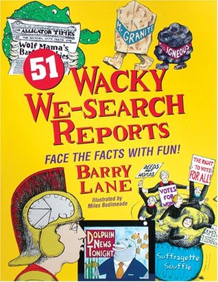 51 Wacky We-Search Reports by Barry Lane