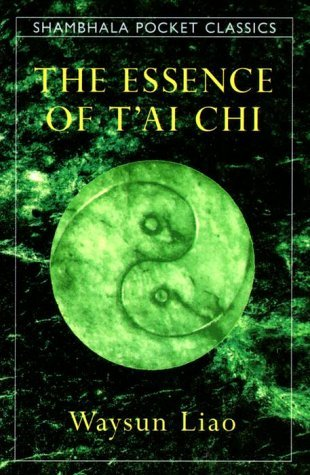 The Essence of Tai Chi Shambhala Pocket Classics