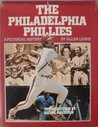 The Philadelphia Phillies: A pictorial history