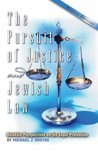 The Pursuit of Justice and Jewish Law: Halakhic Perspectives on the Legal Profession