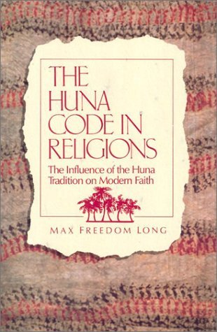 The Huna Code in Religions by Max F. Long