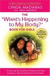 What's Happening to My Body? Book for Girls by Lynda Madaras