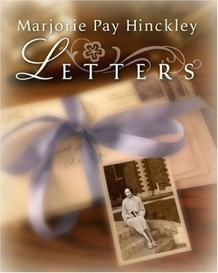 Letters by Marjorie Pay Hinckley