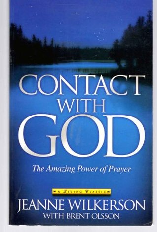 Contact with God: The Amazing Power of Prayer