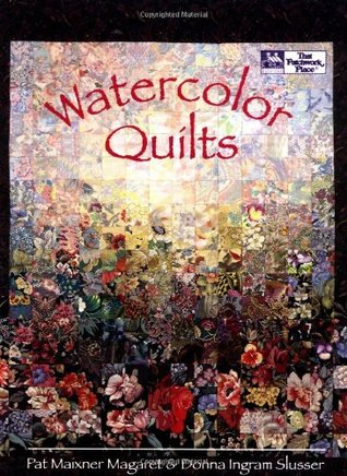 Watercolor Quilts by Pat Maixner Magaret