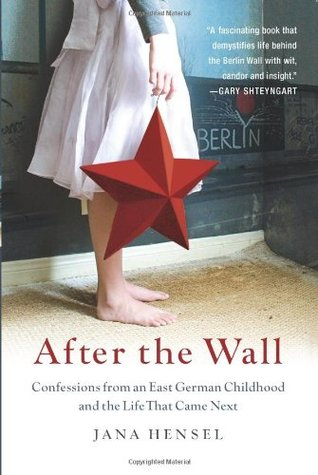 After The Wall by Jana Hensel