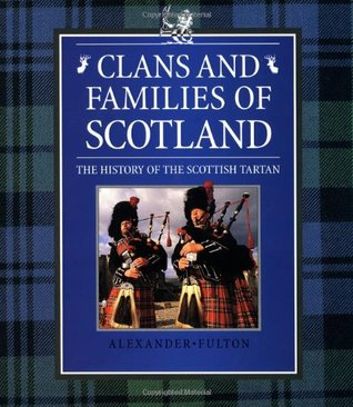 Clans and Families of Scotland by Alexander Fulton
