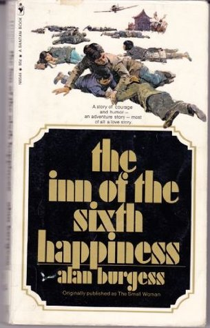 The Inn of the Sixth Happiness by Alan Burgess