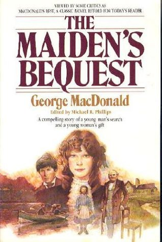 The Maiden's Bequest by George MacDonald