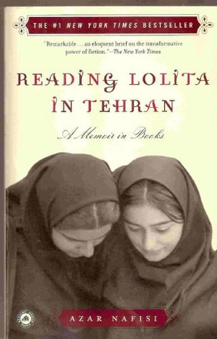 Reading Lolita In Tehran - A Memoir In Books by Azar Nafisi