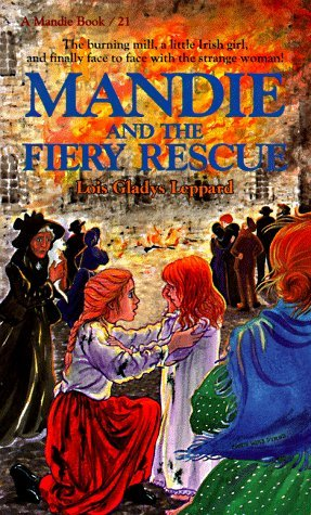 Mandie and the Fiery Rescue by Lois Gladys Leppard