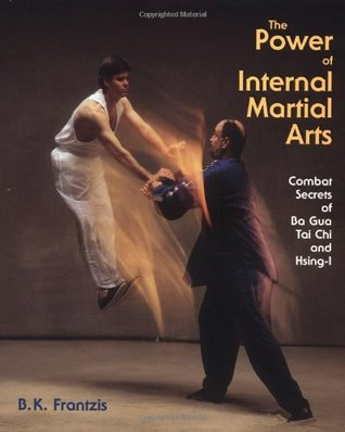 The Power of Internal Martial Arts by Bruce Frantzis