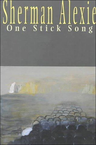 One Stick Song by Sherman Alexie