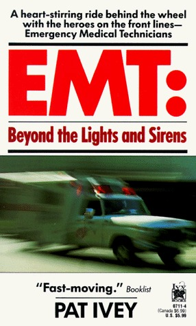 EMT: Beyond the Lights and Sirens