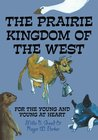 The Prairie Kingdom Of The West