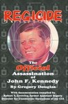 Regicide: The Official Assassination of John F. Kennedy