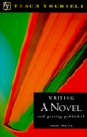 Writing a Novel (Teach Yourself Series)