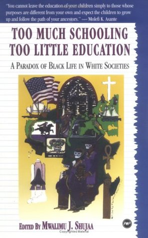 Too Much Schooling, Too Little Education: A Paradox of Black Life in White Societies
