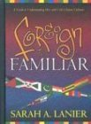 Foreign to Familiar by Sarah A. Lanier