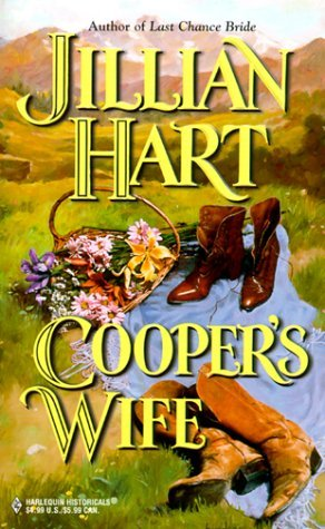 Cooper's Wife (Harlequin Historical Series, #485) by Jillian Hart