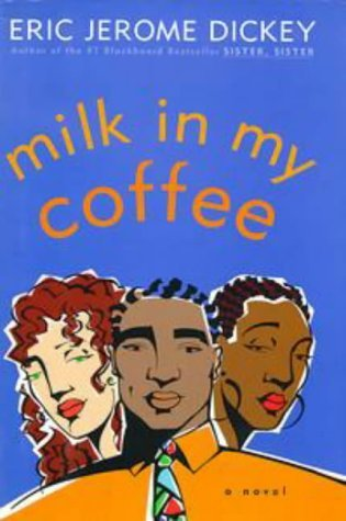 Milk In My Coffee by Eric Jerome Dickey