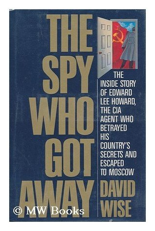 The Spy Who Got Away by David Wise