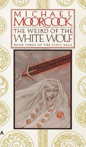 The Weird of the White Wolf by Michael Moorcock