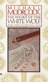 The Weird of the White Wolf (The Elric Saga, #3)