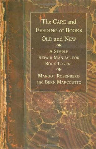 The Care and Feeding of Books Old and New by Margot Rosenberg