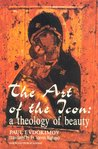 The Art of the Icon: A Theology of Beauty