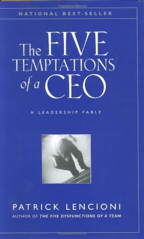 The Five Temptations of a CEO by Patrick Lencioni