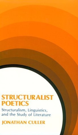 Structuralist Poetics by Jonathan Culler