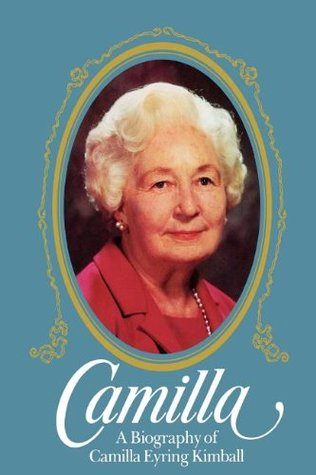 Camilla, a Biography of Camilla Eyring Kimball